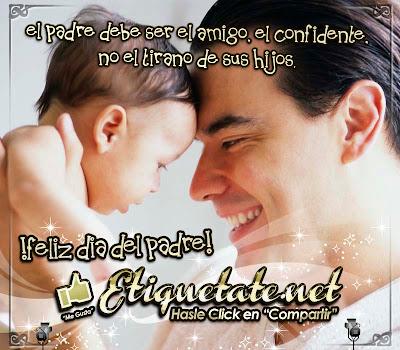 El padre debe ser el amigo, el confidente, no el tirano de sus hijos.
