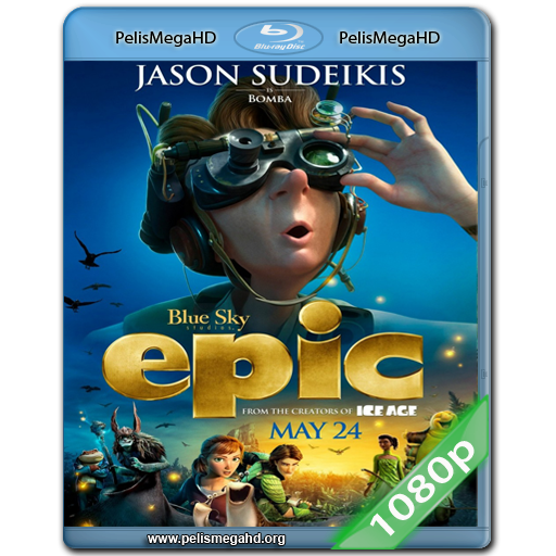 EPIC: EL REINO SECRETO (2013) FULL 1080P HD MKV ESPAÑOL LATINO