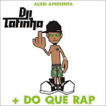"LBUM ""+ DO QUE RAP"" - DJI TAFINHA"