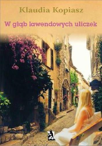 Klaudia Kopiasz - W głąb lawendowych uliczek