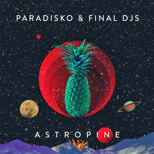 Paradisko & Final Djs - Astropine