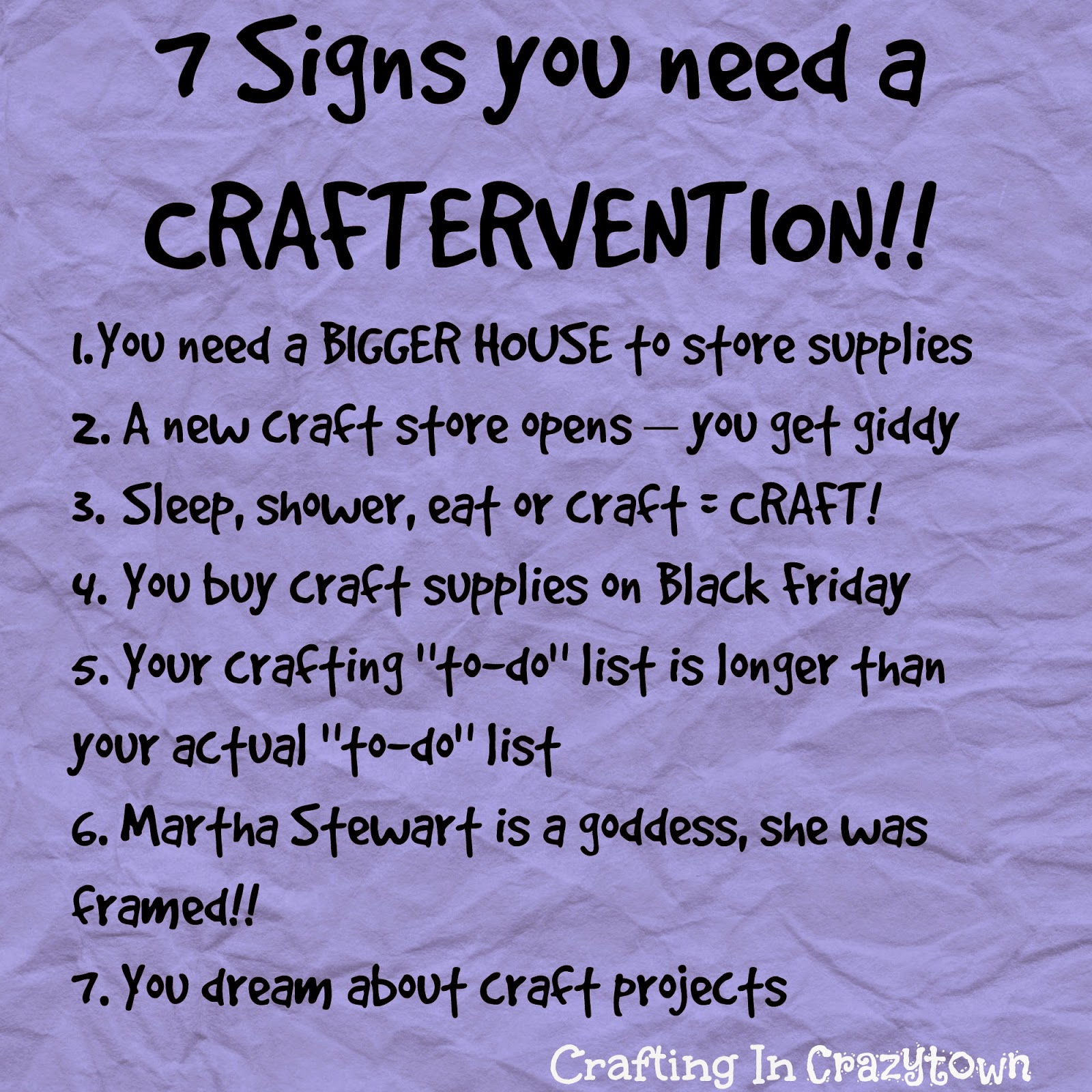 7 Signs You May Need a CRAFTERVENTION by Crafting In Crazytown visit me at www.craftingincrazytown.blogspot.com or www.facebook.com/BeckySuesBowAndSews