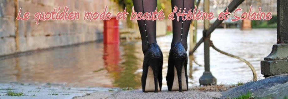 Le quotidien mode et beauté d'Hélène et Solaine