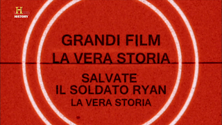 Locandina Grandi Film – La Vera Storia : Salvate Il Soldato Ryan  Documentario Streaming