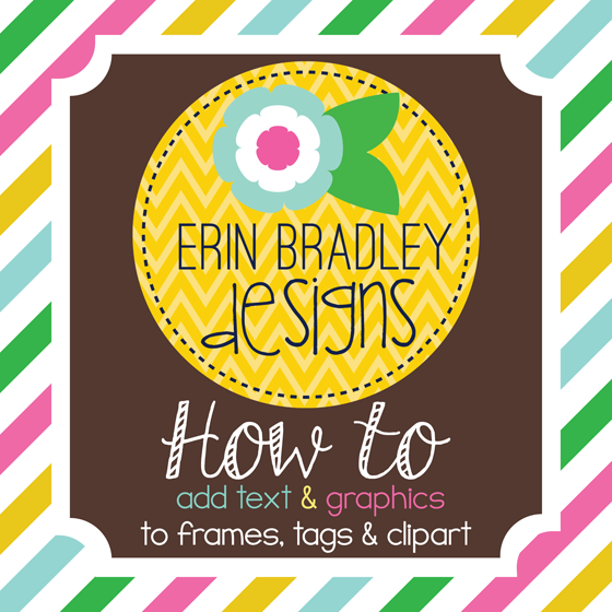 Erin Bradley Designs: Tutorial: How to add text & graphics to frames ...