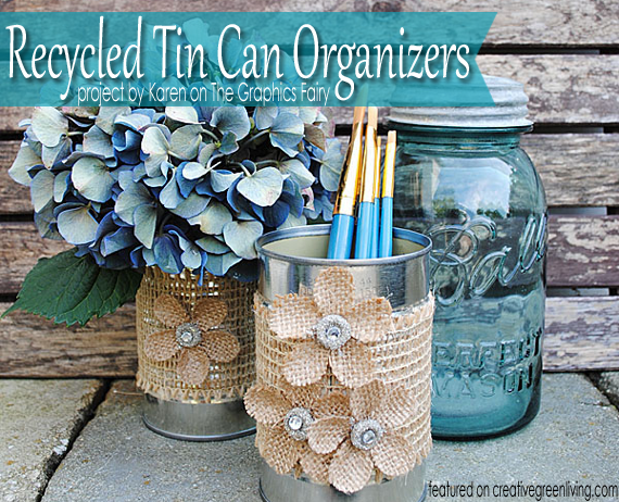 Recycled Crafts- Burlap & Tin Can Organizers from The Graphics Fairy