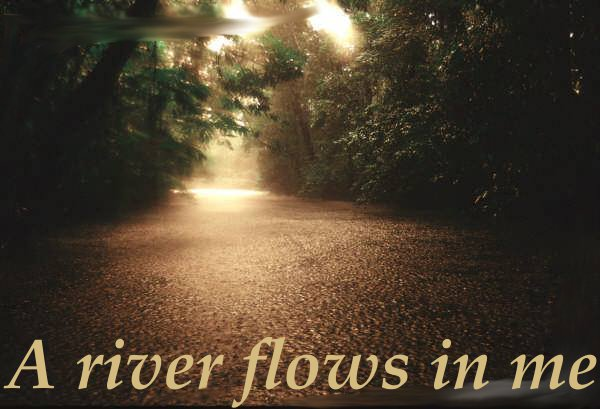 A River flows in me