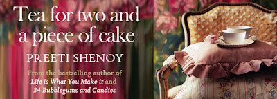 Tea for two and a piece of cake tuesdays by Preeti Shenoy