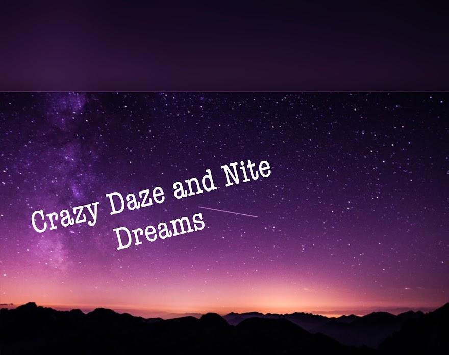 Crazy Daze & Nite Dreams