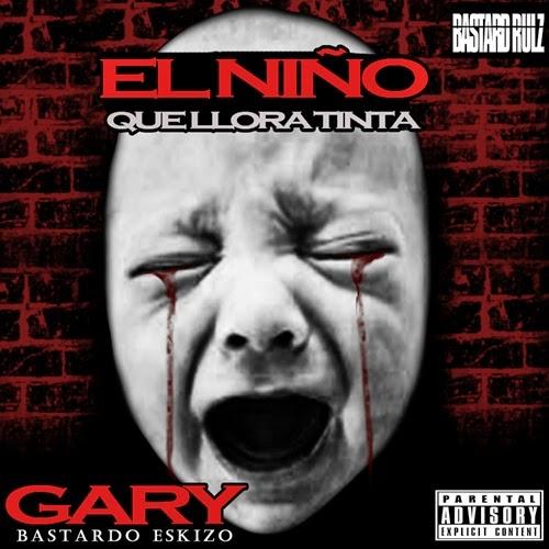 Gary Bastardo Eskizo - El Niño Que Llora Tinta (2014)