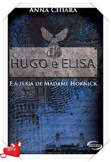 Elisa e a Fuga de Madame Hornick Anna Chiara