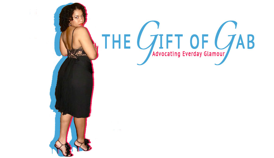 The Gift of Gab -Advocating Everyday Glamour