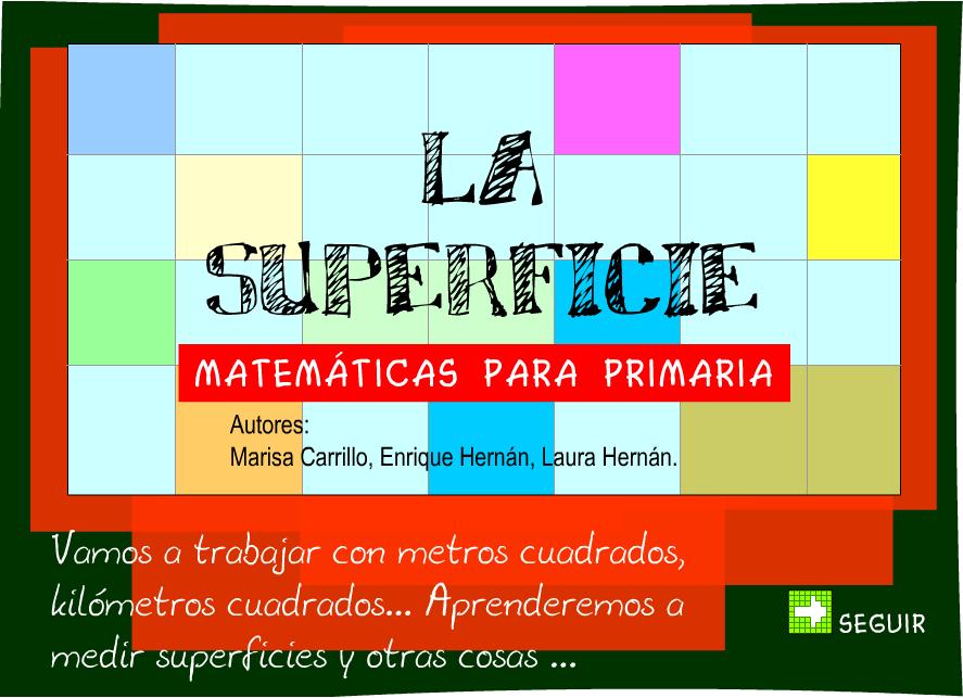 http://www3.gobiernodecanarias.org/medusa/contenidosdigitales/programasflash/cnice/Primaria/Matematicas/Superficie/index.html