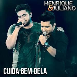 Cuida Bem Dela - Henrique e Juliano