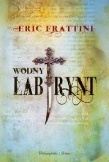 """Wodny Labirynt""- Eric Frattini"