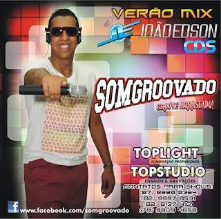 BAIXAR - SOM GROOVADO - CD VERÃO MIX - DELMIRO GOUVEIA-AL - 01-11-2013