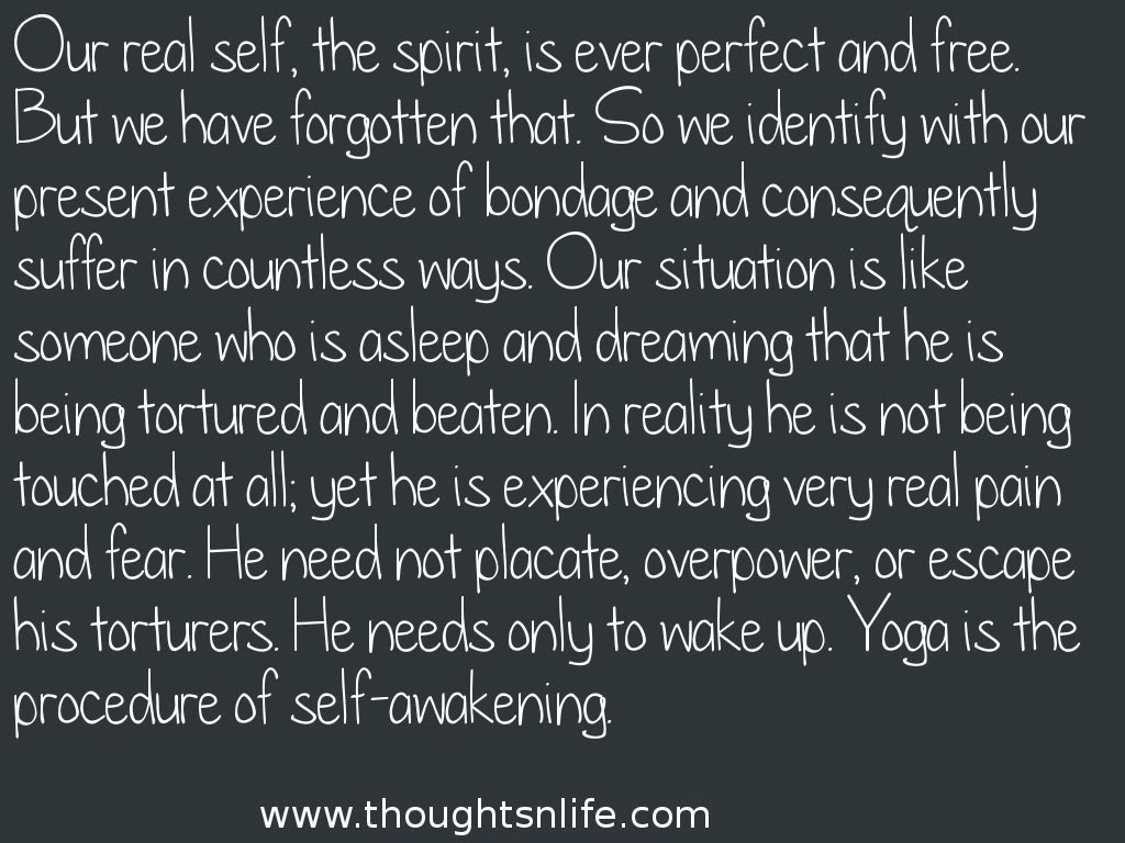 Thoughtsnlife.com :Our real self, the spirit, is ever perfect and free.