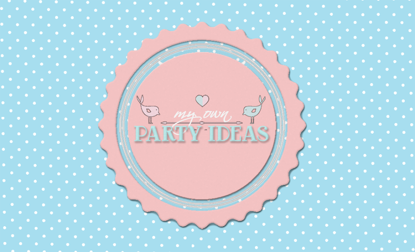 My Own Party Ideas