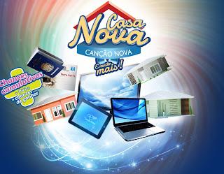 """Promoção """"Casa Nova Canção Nova e Muito Mais"""""""