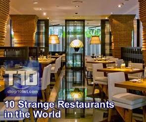 Top 10 Strange Restaurants in the World
