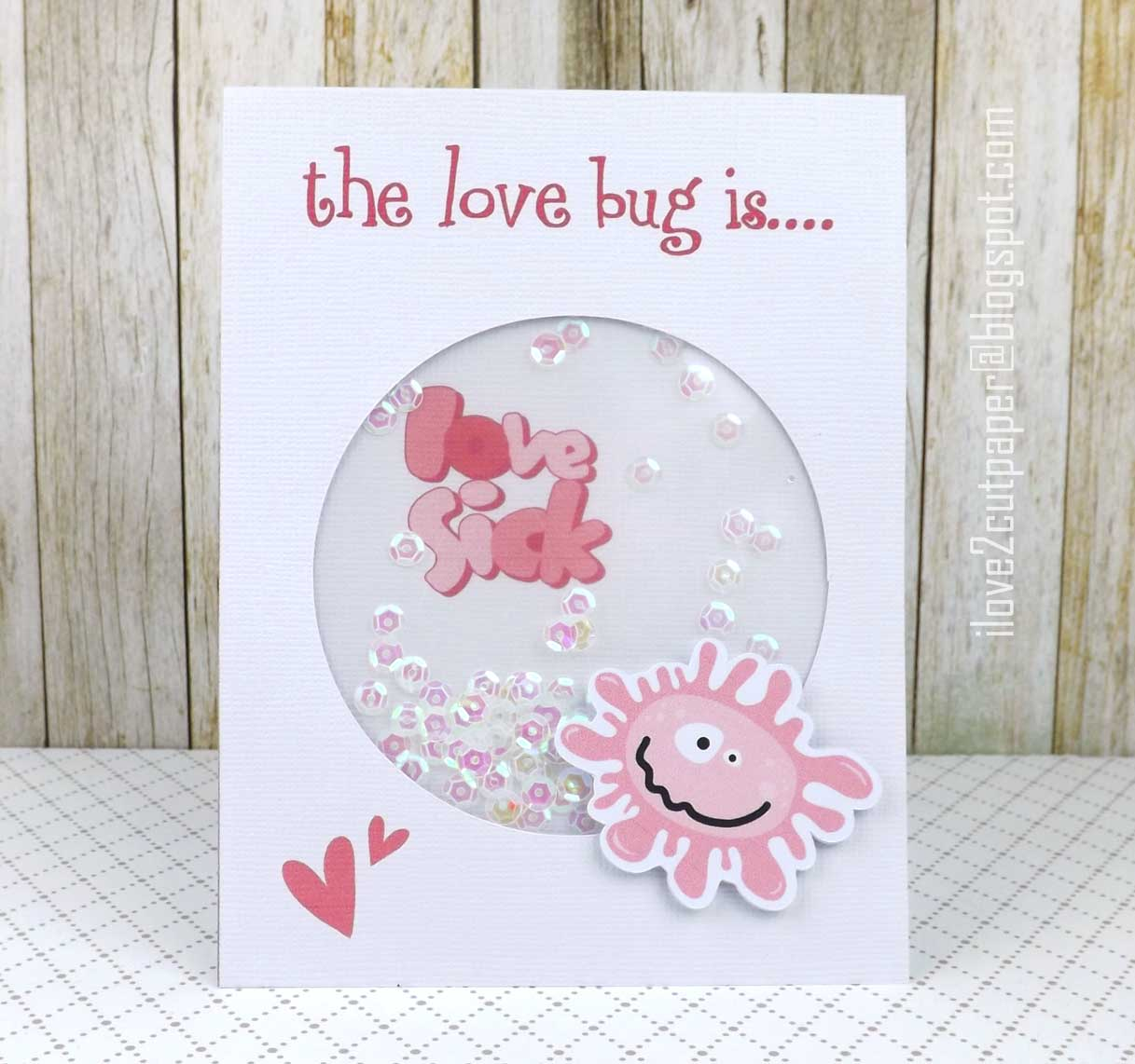 I Love 2 Cut Paper Love Sick Valentine Shaker Card
