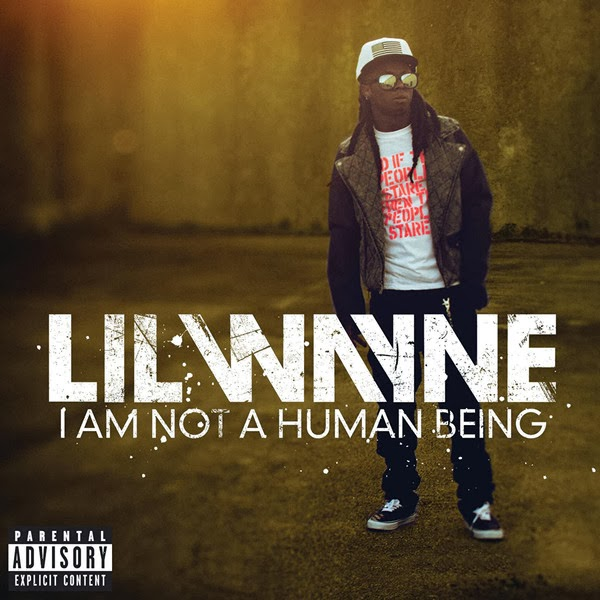 Lil Wayne - I Am Not a Human Being Cover