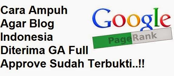 Cara Ampuh Agar Blog Indonesia Diterima GA Full Approve Sudah Terbukti..!!