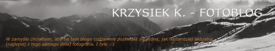 KRZYSIEK K. - FOTOBLOG