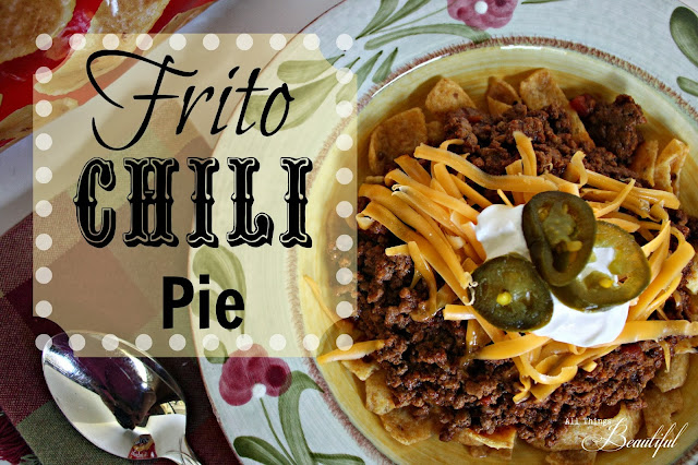 All Things Beautiful: {Frito Chili Pie} and My Secret