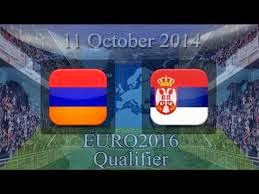 Armenia vs Serbia Live Stream Online 11/10/2014  Uefa Euro 2016