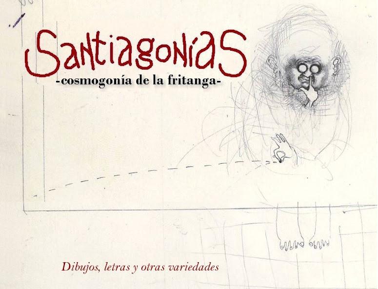 Santiagonías  -Cosmogonía de la fritanga-