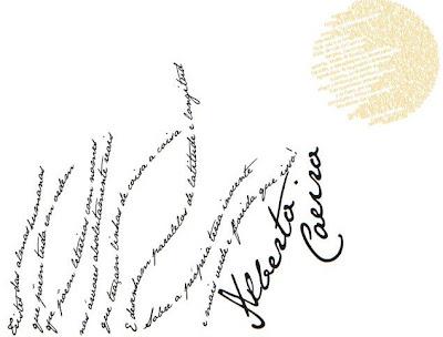 Tristes das almas humanas, que põem tudo em ordem, / Que traçam linhas de coisa a coisa, / Que põem letreiros com nomes nas árvores absolutamente reais, / E desenham paralelos de latitude e longitude / Sobre a própria terra inocente e mais verde e florida do que isso!
