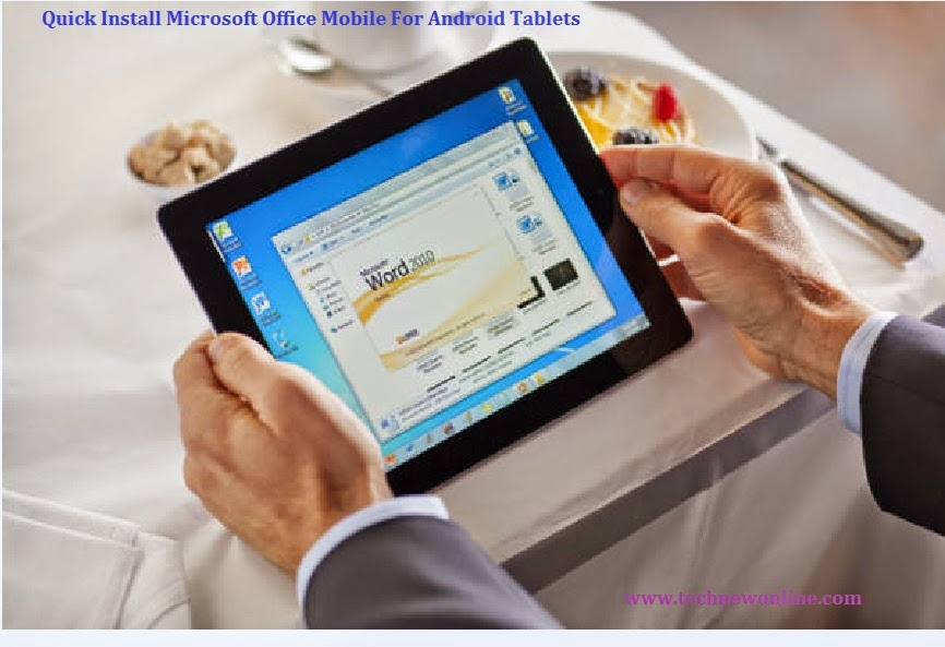 Quick Install Microsoft Office Mobile For Android Tablets
