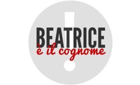 Beatrice è il cognome!