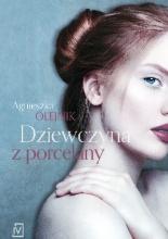 """""""Dziewczyna z porcelany"""" Agnieszka Olejnik"""