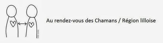 Au rendez-vous des Chamans / Région lilloise