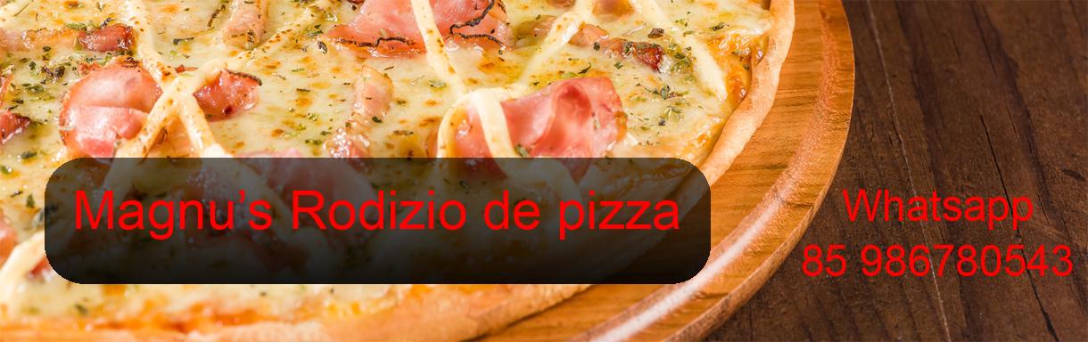 Rodizio de pizza em domicilio fortaleza-Magnus pizza