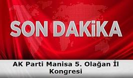 AK Parti Manisa 5. Olağan İl Kongresi