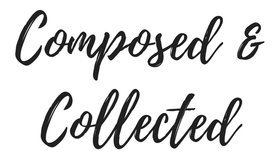 Composed & Collected