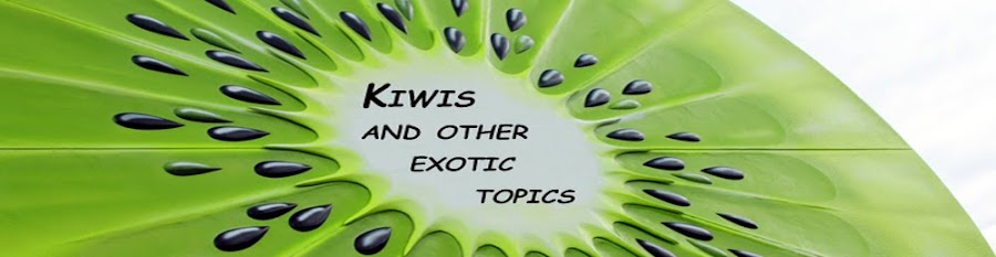 Kiwis and other exotic topics