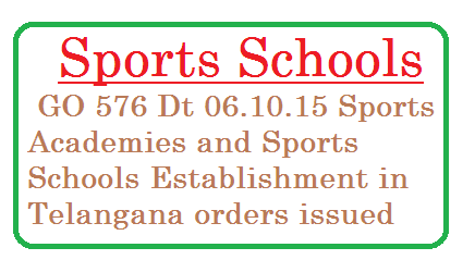 Telangana Sports Academy | Telangana State Sports Schools | Youth Services and Sports Departments – Establishment of New Sports Academies / Sports Schools in the State with an estimated go-576-ts-telangana-state-sports-academy-sports-schools-establishment