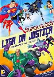 Baixar Filme Super Vilões Liga da Justiça: Mentores do Crime (Dublado)