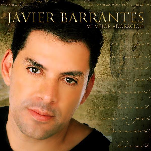 Javier Barrantes Mi Mejor Adoracion