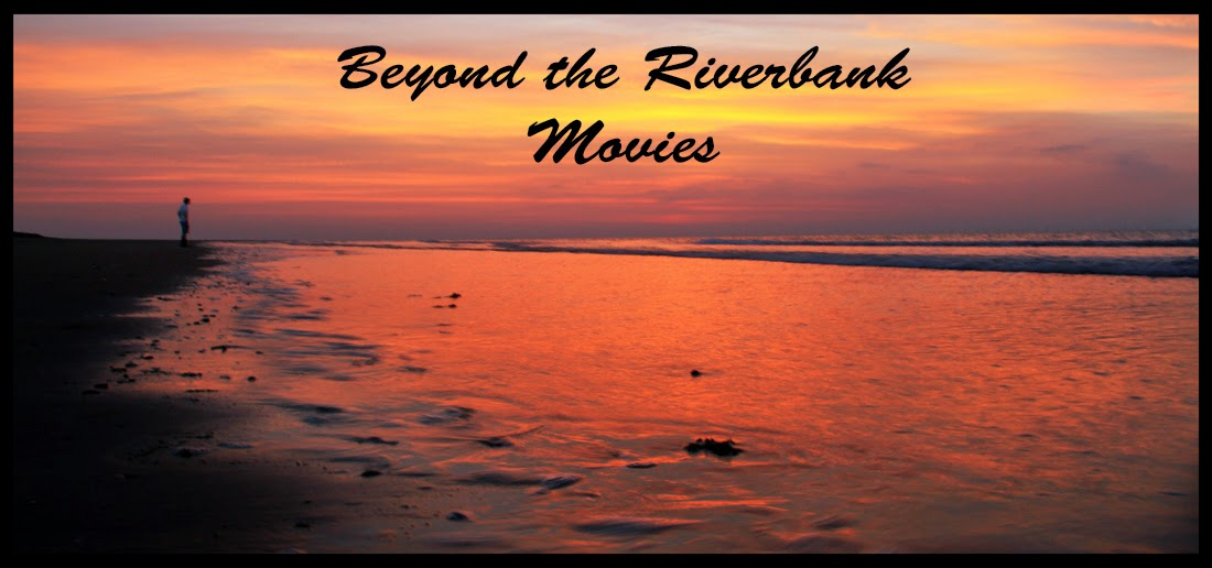 Beyond the Riverbank: Movies