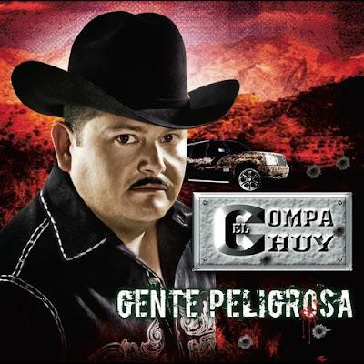 El Compa Chuy - Gente Peligrosa - Disco 2009