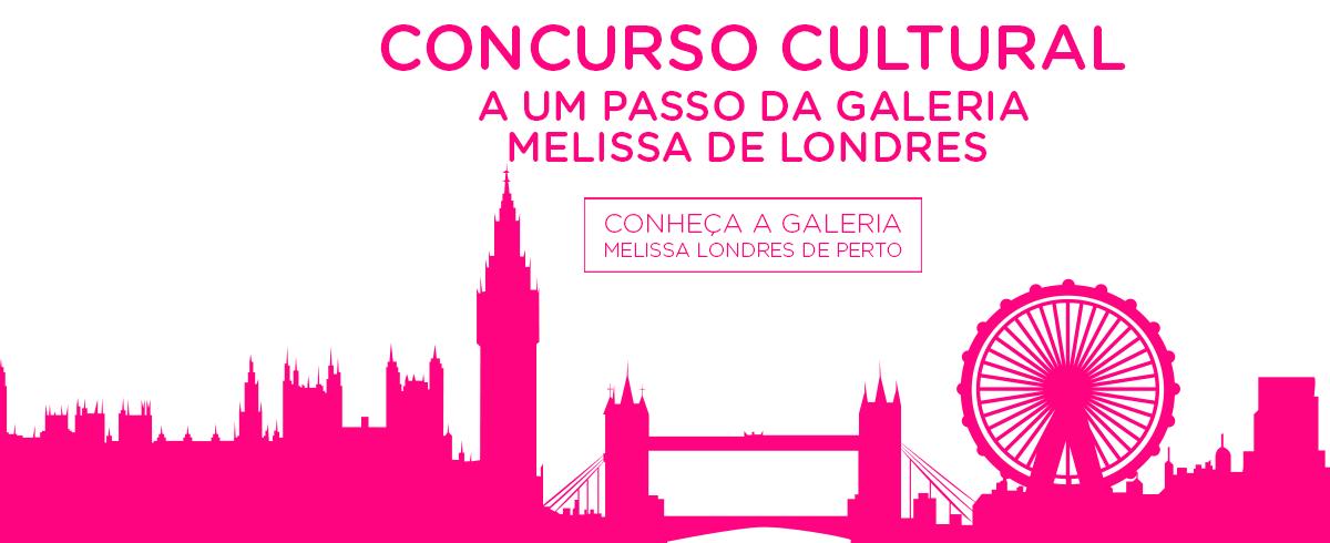 Concurso Cultural Melissa a um Passo da Galeria Melissa de Londres