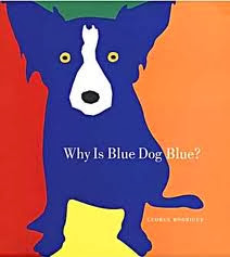 the cover of George Rodriguie's Why Is Blue Dog Blue?