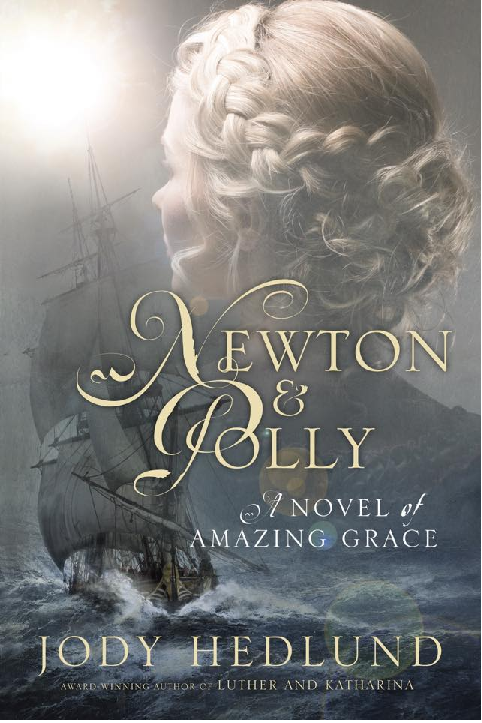 NEWTON & POLLY A Novel of Amazing Grace by Jody Hedlune CLICK TO START READING