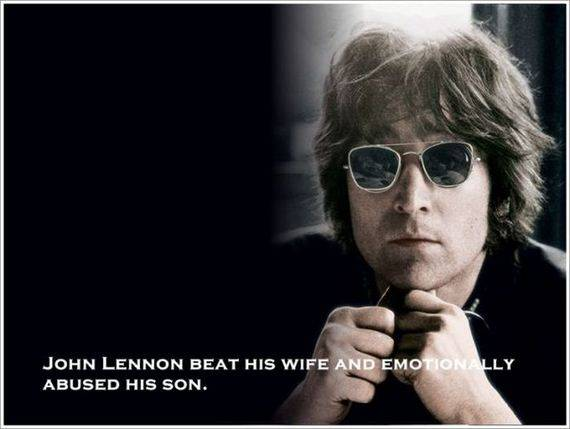 JOHN LENNON BEET HIS WIFE AND EMOTIONALLY ABUSED HIS SON.
