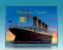 Join me for Tea on the Titanic